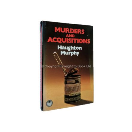 Murders and Acquisitions by Haughton Murphy First Edition Collins Crime Club 1988